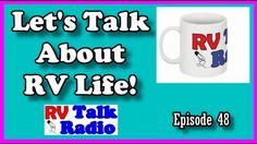 Let's Talk About RV Life | RV Talk Radio Ep.48  #podcast #rvtalkradio