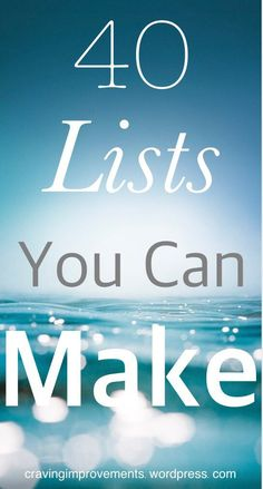 40 Lists You Can Make – Craving Improvements