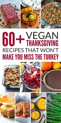 60+ Vegan Thanksgiving Recipes That Won't Make You Miss The Turkey! From appetizer, soups, stuffing, main dishes, to desserts, you can create your own vegan or vegetarian Thanksgiving menu. #thankgsgiving #autumn #stuffing #vegan #vegetarian