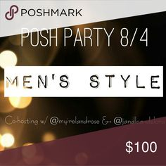 POSH PARTY 🎉 Honored to co-host my second Posh Party on Friday, August 4th @ 4PM PST!! Theme: *MEN'S STYLE* Other