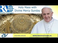 Holy Mass on the liturgical feast of Divine Mercy - 2016.04.03 - YouTube