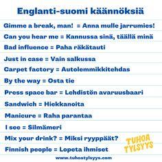 tuhoa-tylsyys-englanti-suomi-käännöksiä Finnish Words, Finnish Language, Bad Influence, Just In Case, I Laughed, Fun Facts, Jokes, Mood, Education