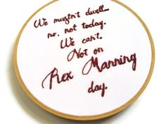 Rex Manning Hand Embroidery Hoop Art - Cult Movie Art - Empire Records Movie Quote Home Decor. $62.00, via Etsy.