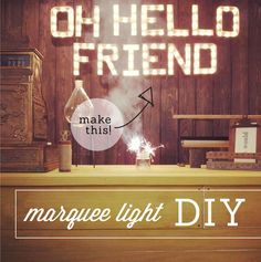 These 'Oh, Hello Friend' DIY Marquee Lights Will Prepare You for Fame #diy #lighting trendhunter.com
