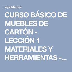 CURSO BÁSICO DE MUEBLES DE CARTÓN - LECCIÓN 1 MATERIALES Y HERRAMIENTAS - YouTube
