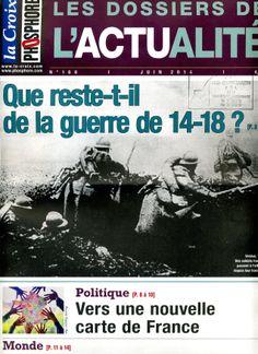 Les Dossiers de l'Actualité n°166 de Juin 2014  Que reste-t-il de la guerre14-18 ? Vers une nouvelle carte de France. Vivre au Rwanda, 20 ans après le génocide.