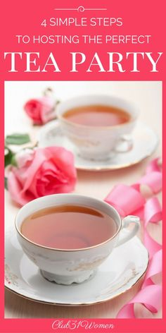 Want to throw a lovely tea party, but don't know where to begin? Here are 4 simple steps to hosting the most delightful tea party (recipe included)! ~ Club31Women