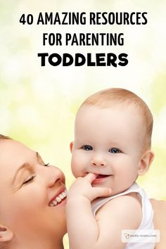 40 Amazing Resources for Parenting Toddlers. Here are some amazing sites that will help you thrive as a parent of a toddler. From parenting to activities, tantrums to picky eating, these sites have you covered.
