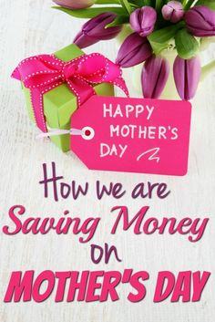 How We Are Saving Money on Mother's Day - How much money did you REALLY spend on…