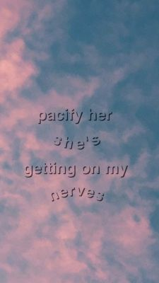 Melanie Martinez - Pacify Her  always have to tell him to do this. And then you think you win. Lol please.