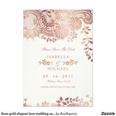 Rose gold elegant lace wedding save the date card Elegant vintage floral lace design in shimmery faux rose gold foil, chic and classy, great for modern vintage wedding. See all the matching pieces in collection below.