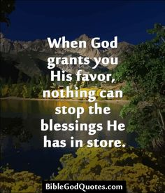 bible god quotes 937 When God grants you His favor, nothing can stop the blessings Spiritual Quotes, Positive Quotes, Motivational Quotes, Inspirational Quotes, Profound Quotes, Religious Quotes, Wall Quotes, Gods Love Quotes, Quotes About God