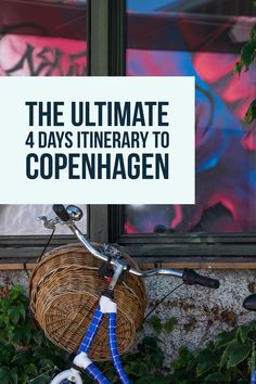 The ultimate 4 days guide to Copenhagen.