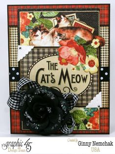 """A purrfect """"The Cat's Meow"""" Card by Ginny using Raining Cats & Dogs - love it! #graphic45"""