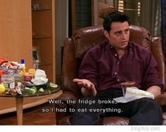 Joey and his food. No matter what the circumstance. Love this show!!!
