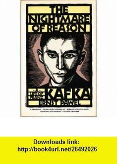 NIGHTMARE OF REASON A LIFE OF FRANZ KAFKA ERNST PAWEL ,   ,  , ASIN: B000KVDP88 , tutorials , pdf , ebook , torrent , downloads , rapidshare , filesonic , hotfile , megaupload , fileserve