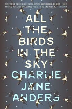 All the Birds in the Sky by Charlie Jane Anders: I'm so sorry to say that, in the end, this book was such a disappointment....The first part was really enjoyable and I read it at a fast pace, but the last two hundred pages almost killed me, because they were so boring and it seemed to me that the author didn't have the solution to end the book and she was writing casually. And after years of Shannara I can't stand speaking trees anymore I have to admit, so I take all the responsability.