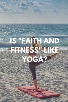"Is ""Faith and Fitness"" Like Yoga? — Kasey Shuler"