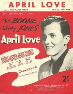 """""""April Love"""" was the movie and title song starring Pat Boone and Shirley Jones, 1957."""