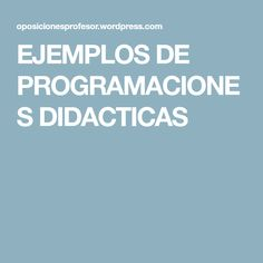 EJEMPLOS DE PROGRAMACIONES DIDACTICAS Teacher, Education, Montessori, School Counseling, Primary Music, Middle School, Project Based Learning, Professor, Learning