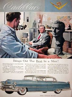 1955 Cadillac Sedan de Ville vintage ad. Wonderful things happen to a man when he takes the wheel of his Cadillac. To begin with, he looks his best. And how grand he feels. The car carries him in perfect comfort and there is so little effort to his driving that he completely relaxes as he rides. A Cadillac brings out the very best in a man.