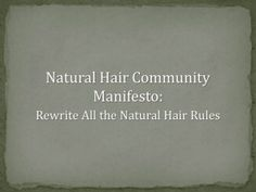 Ladies - If you need inspiration during your #naturahair journey, I highly recommend reading this article. http://www.naturalhaircommunity.com/manifesto