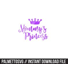 mommys princess purple watercolor clip art, Svg, Cricut Cut Files, Silhouette Cut Files  This listing is for an INSTANT DOWNLOAD. You can easily