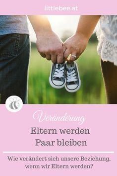 Wie verändert sich unsere Beziehung zu einander, wenn wir Eltern werden? Eltern werden - Paar bleiben  was ändert sich Happy Family, Happy Couples, First Names, Family Life, Parenting, Parents
