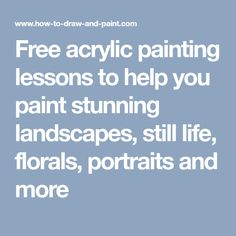 Free acrylic painting lessons to help you paint stunning landscapes, still life, florals, portraits and Acrylic Painting Tutorials, Acrylic Art, Diy Painting, Acrylic Paintings, Tole Painting, Acrylic Painting Techniques, Painting Videos, Art Techniques, Beginner Painting