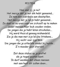 Waarom * *Pesten? | Bullying Quotes, Proverbs Quotes, Dutch Quotes, Quotes And Notes, Psychology, Sayings, School, Posters, Wall
