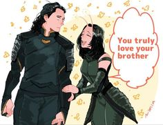 Hahaha oh boy she'd better stay away from Loki if she knows what's good for her