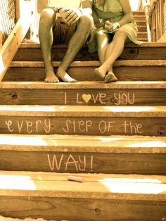 "I love this idea. It would be very cute to have the couple do a photo shoot where they are on several different steps(imitating different stages/times in life/the relationship) and I'd rather it be worded, ""I promise to love you every step of the way."" or, ""I'll love you every step of the way."". That's just me, though."