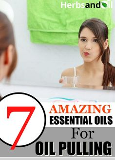 7 Amazing Essential Oils For Oil Pulling Health And Wellness, Health Care, Oil Pulling, Remedies, Essential Oils, Essentials, Herbs, Amazing, Nature