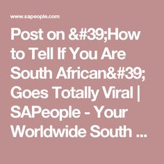 Post on 'How to Tell If You Are South African' Goes Totally Viral | SAPeople - Your Worldwide South African Community
