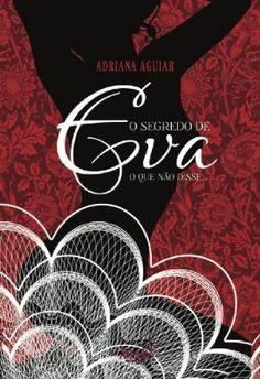 O Segredo de Eva da autora Adriana Vargas inteiramente grátis na Amazon!!!! Só hoje hein, então corre!  http://www.amazon.com.br/gp/aw/d/B00FBMMUPK/ref=redir_mdp_mobile?keywords=o%20segredo%20de%20eva&qid=1389265886&ref_=sr_1_1&sr=8-1