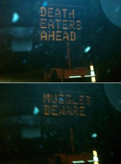 death eaters ahead, muggles beware