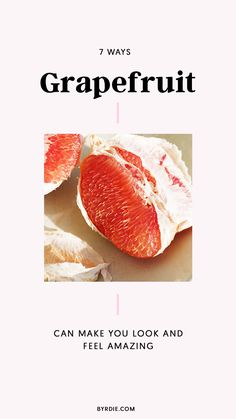 The benefits of eating grapefruit