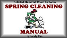 Spring Cleaning How To Manual - Detailed, Itemized, Room-by-Room Including How to Prepare, Suggested Cleaning Aides, Cleaning Instructions, Repair List, Organizational Tips, Step-by-Step Guide & Checklist for Everything $24.99
