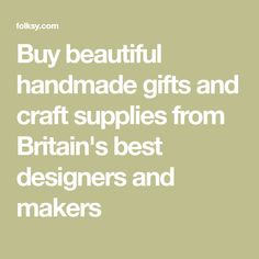 Buy beautiful handmade gifts and craft supplies from Britain's best designers and makers Cosmetics And Toiletries, Patterned Sheets, Unique Words, Step By Step Instructions, Craft Gifts, Gift Guide, Britain, I Shop, Craft Supplies