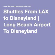 Shuttles From Lax To Disneyland