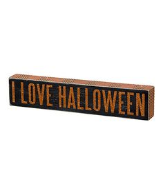 Take a look at this 'I Love Halloween' Box Sign by Primitives by Kathy on #zulily today!