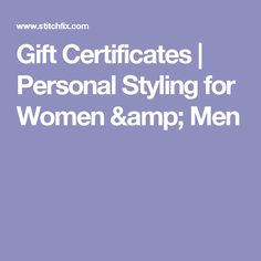 Gift Certificates   Personal Styling for Women & Men