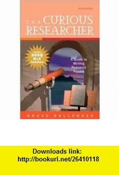 The Curious Researcher 6th (sixth) edition Text Only Bruce Ballenger ,   ,  , ASIN: B004NV74G0 , tutorials , pdf , ebook , torrent , downloads , rapidshare , filesonic , hotfile , megaupload , fileserve