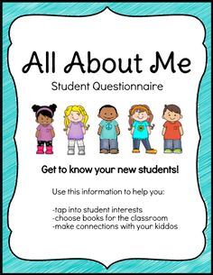 You have a brand new group of kids. Get to know them better with this student questionnaire. Not only will you be able to make connections with your students, but you can also plan lessons and activities and choose books for your classroom library with this information in mind! Easily edit questions on the TeacherSherpa editor.