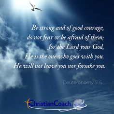 Be strong and of good courage, do not fear or be afraid of them; for the Lord your God, He is the one who goes with you. He will not leave you nor forsake you. Deuteronomy 31:6 . . . #memorialday #godlyquotes #CCInstitute Bible Scriptures, Bible Quotes, Motivational Quotes, Christian Faith, Christian Quotes, Scripture Of The Day, Scripture Art, Deuteronomy 31, Christian Life Coaching