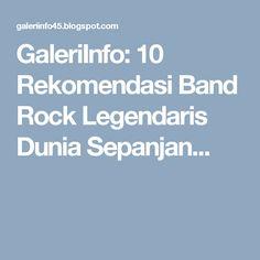 GaleriInfo: 10 Rekomendasi Band Rock Legendaris Dunia Sepanjan...