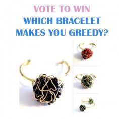 VOTE TO WIN WHICH BRACELET MAKES YOU GREEDY? ^_^ http://www.pintalabios.info/en/fashion-giveaways/view/en/3314 #International #Jewelry #bbloggers #Giweaway