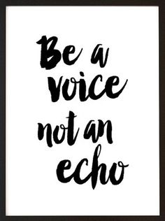 "Art Digital Print ""Be a voice not an echo"" Printable Inspirational Quote Poster…"