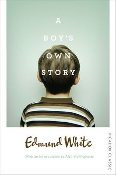 """Read """"A Boy's Own Story Picador Classic"""" by Edmund White available from Rakuten Kobo. With an introduction by Alan Hollinghurst. It was his power that stupefied me and made me regard my knowledge as nothing. The Road Cormac Mccarthy, Fates And Furies, Michael Morris, Carol Ann Duffy, William Collins, The Master And Margarita, Design Editorial, Brown Co, Libros"""