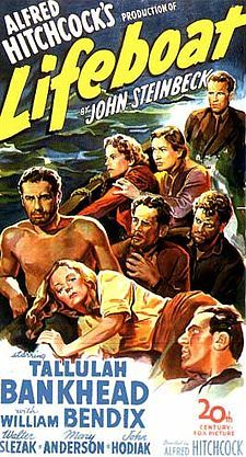 Lifeboat -1944  Drama  Tallulah Bankhead  Film by Alfred Hitchcock written by John Steinbeck...The story of the survivors of  2 ships sunken in battle and their time together on a lifeboat awaiting rescue.  Hitchcock was noted for always having some sort of cameo in all his movies... but you have to look for him as it could be just a picture of himself on a wall.